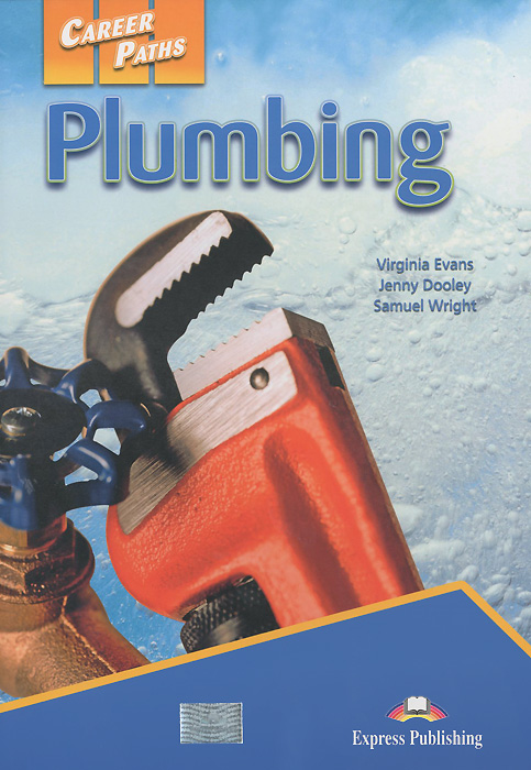 Virginia Evans, Jenny Dooley, Samuel Wright Plumbing: Student's Book: Book 1 pcg education thinkquiry toolkit 1 reading and vocabulary strategies for college and career readiness