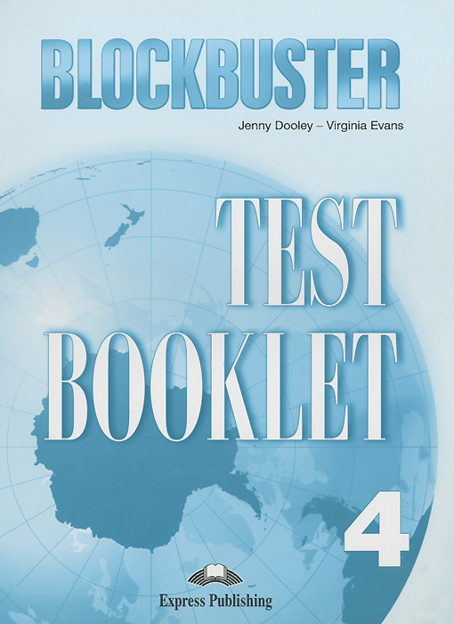 Jenny Dooley, Virginia Evans Blockbuster 4: Test Booklet virginia evans jenny dooley enterprise beginner level 1