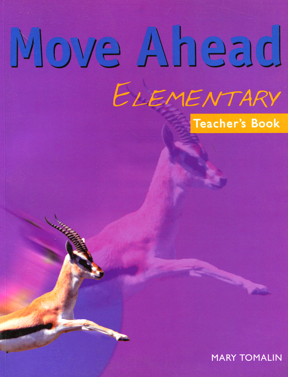 Move Ahead: Elementary: Teacher's Book