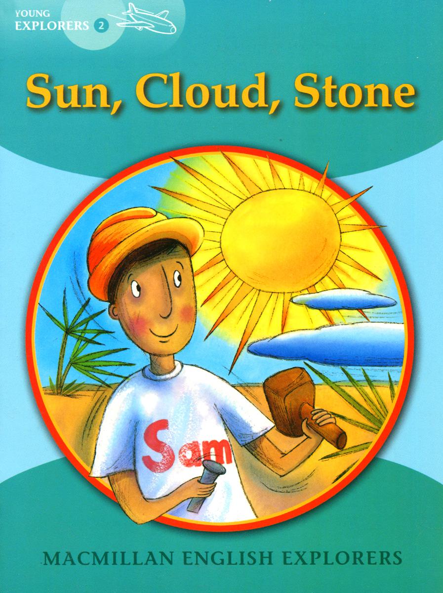 Sun, Cloud, Stone: Young Explorers: Level 2 written in stone