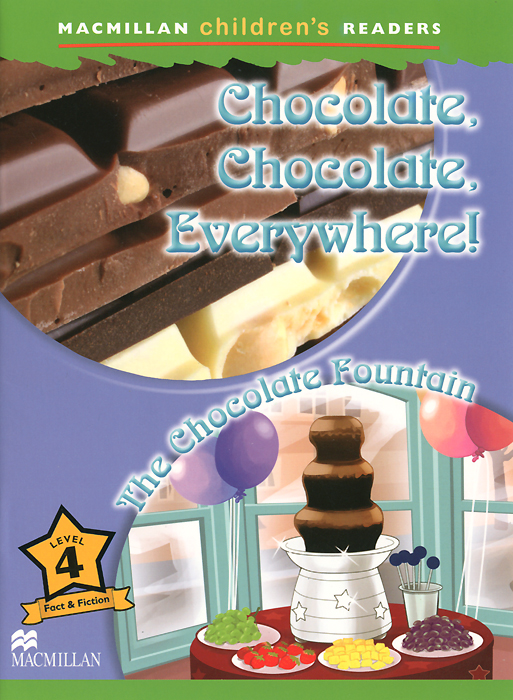 Chocolate, Chocolate, Everywhere! The Chocolate Fountain: Level 4 newby chocolate
