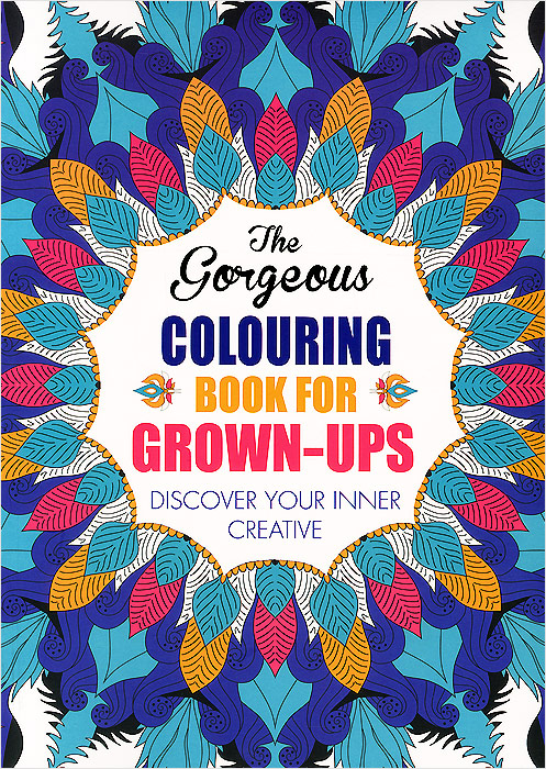 The Gorgeous Colouring Book for Grown-Ups: Discover Your Inner Creative die hard the official colouring book