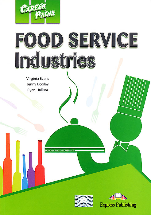 Virginia Evans, Jenny Dooley, Ryan Hallum Food Service Industries: Book 1 pcg education thinkquiry toolkit 1 reading and vocabulary strategies for college and career readiness