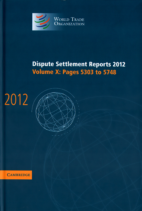 Dispute Settlement Reports 2012: Volume 10: Pages 5303-5748 hb244 tssop