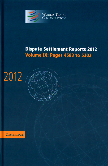 World Trade Organization: Dispute Settlement Reports 2012: Volume 9: Pages 4583 to 5302 alternative dispute resolution in the construction industry