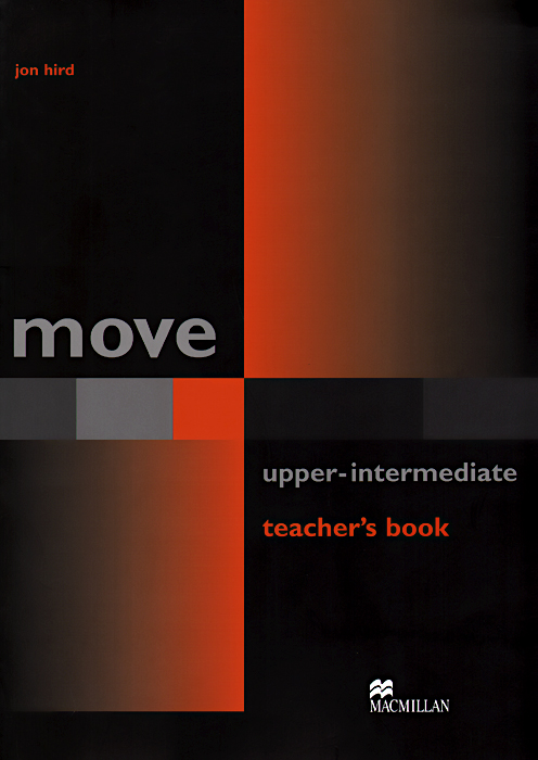 Move Upper-Intermediate: Teacher's Book john spooner d no one ever told us that money and life lessons for young adults
