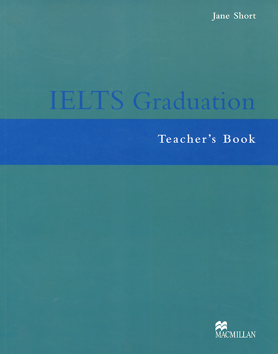 IELTS Graduation: Teacher's Book putting all students on the graduation path