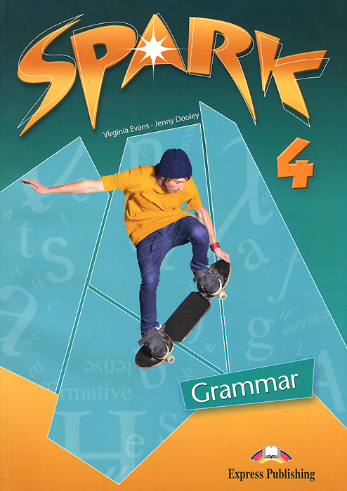 Virginia Evans, Jenny Dooley Spark 4: Grammar ISBN: 978-0-85777-393-7