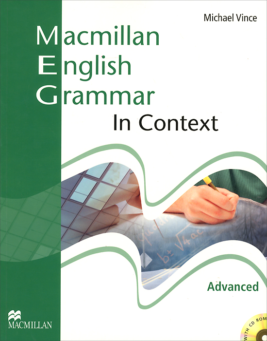 Macmillan English Grammar in Context: Advanced (+ CD-ROM) basic grammar in use student s book with answers self study reference and practice for students of north american english cd rom