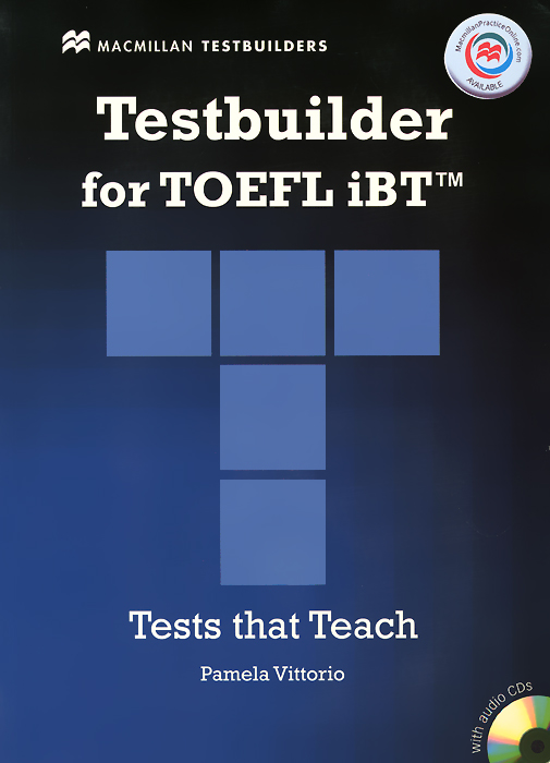 Testbuilder for TOEFL iBT: Tests that Theach: Level B1, B2, C1 (+ 2 CD) longman introductory course for the toefl test the paper test audio cds