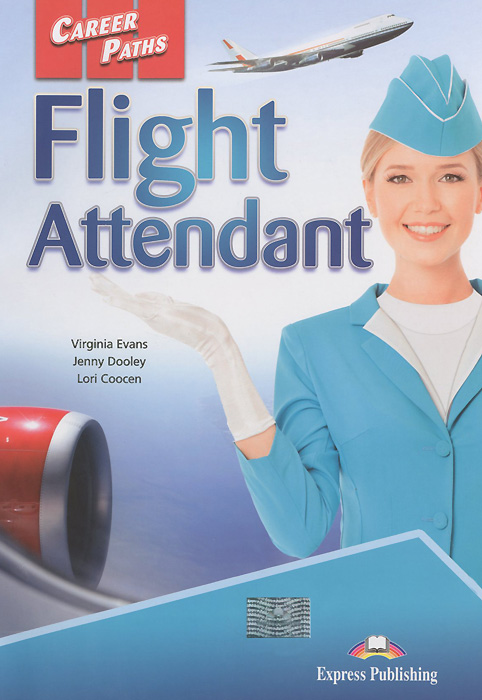 Virginia Evans, Jenny Dooley, Lori Coocen Career Paths: Flight Attendant pcg education thinkquiry toolkit 1 reading and vocabulary strategies for college and career readiness