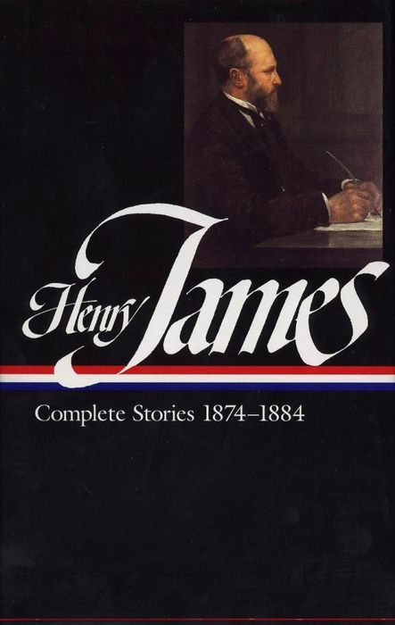 Henry James: Complete Stories 1874-1884 henry james travel writings 1