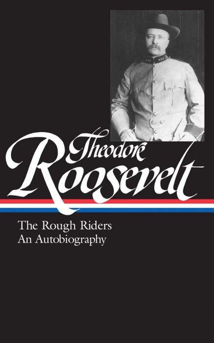 Theodore Roosevelt: the Rough Riders and an Autobiography шапка harrison theodore short beanies green