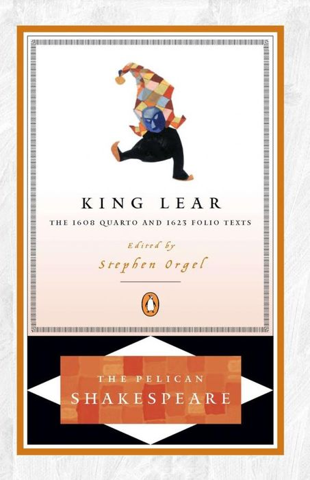 King Lear (The Quarto and the Folio Texts) king lear