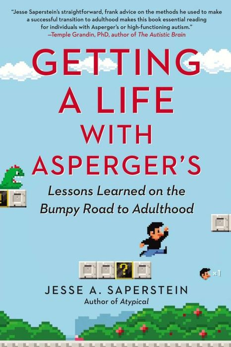 Getting a Life with Asperger's: Lessons Learned on the Bumpy Road to Adulthood foolish lessons in life and love