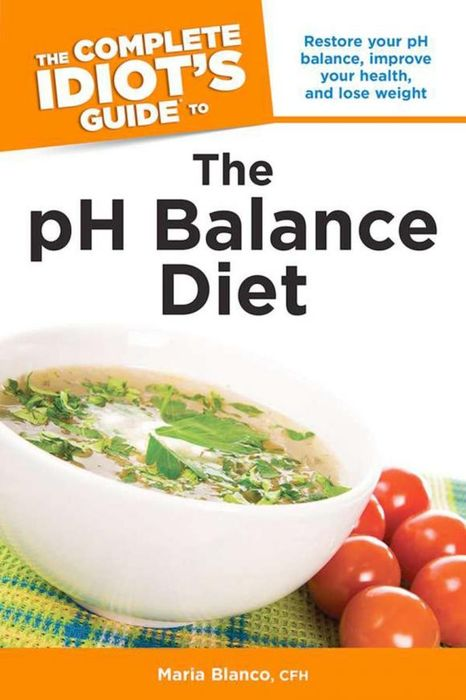 The Complete Idiot's Guide to the pH Balance Diet the ice diet