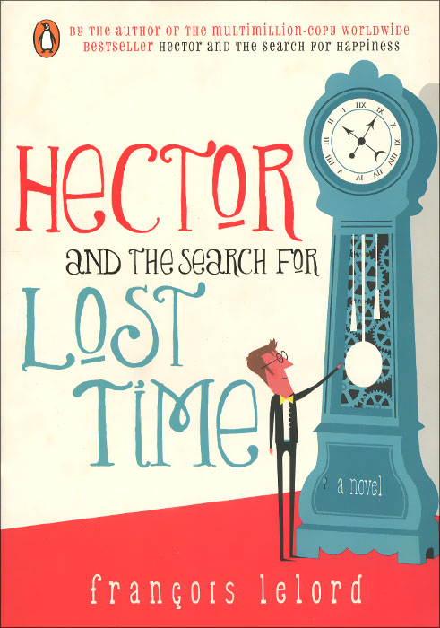 Hector and the Search for Lost Time proust marcel in search of lost time volume iii