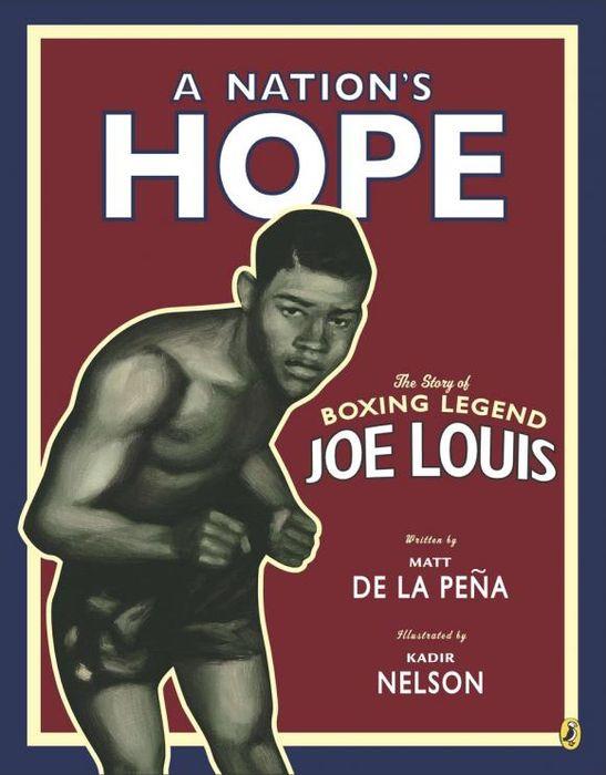 A Nation's Hope: the Story of Boxing Legend Joe Louis a nation s hope the story of boxing legend joe louis