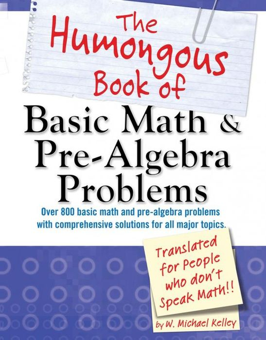 The Humongous Book of Basic Math and Pre-Algebra Problems mark zegarelli basic math and pre algebra workbook for dummies