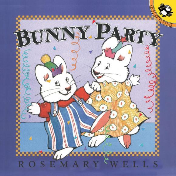 Bunny Party rosemary wells bunny party