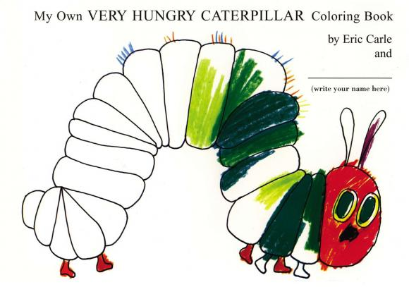 My Own Very Hungry Caterpillar Coloring Book my own very hungry caterpillar coloring book