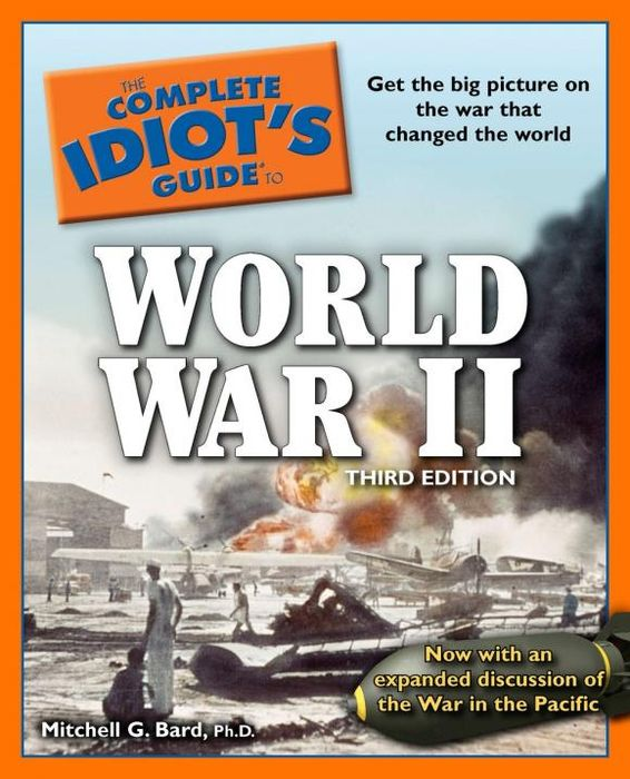 The Complete Idiot's Guide to World War II, 3rd Edition long way back to the river kwai memories of world war ii