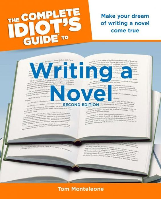 The Complete Idiot's Guide to Writing a Novel, 2nd Edition the complete idiot s guide to a healthy relationship 2nd edition