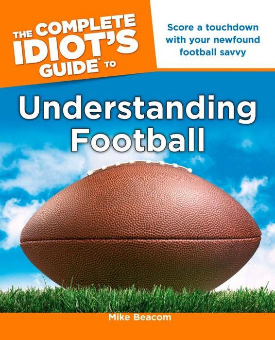 The Complete Idiot's Guide to Understanding Football a guide to understanding land surveys