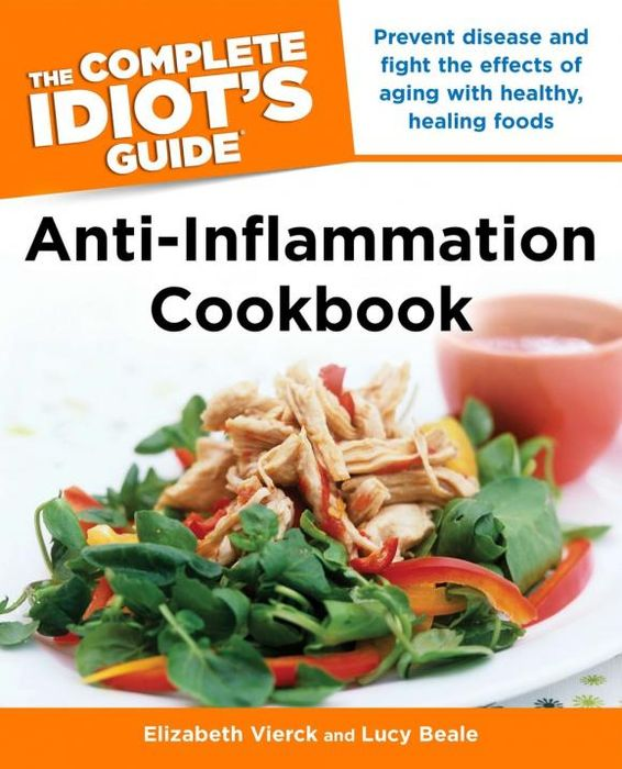 The Complete Idiot's Guide Anti-Inflammation Cookbook idiot s guides the anti inflammation diet second edition