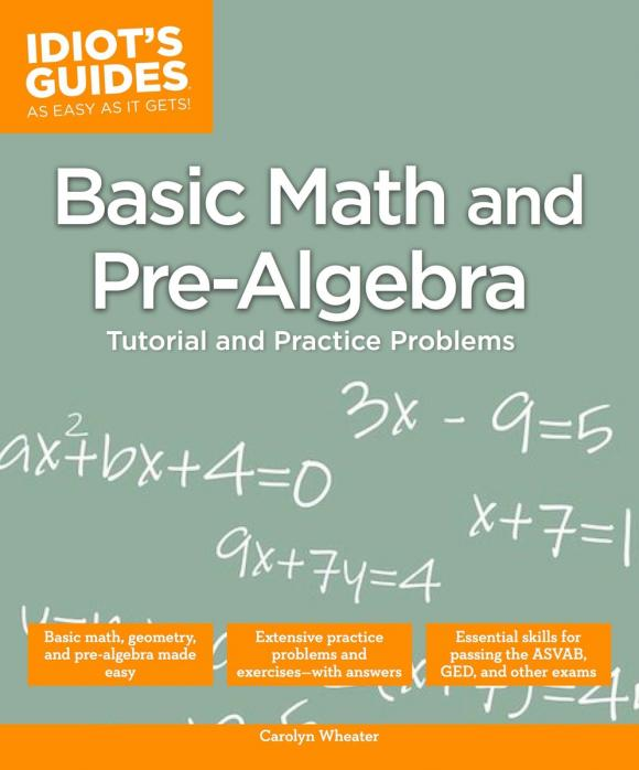 Idiot's Guides: Basic Math and Pre-Algebra mark zegarelli basic math and pre algebra for dummies