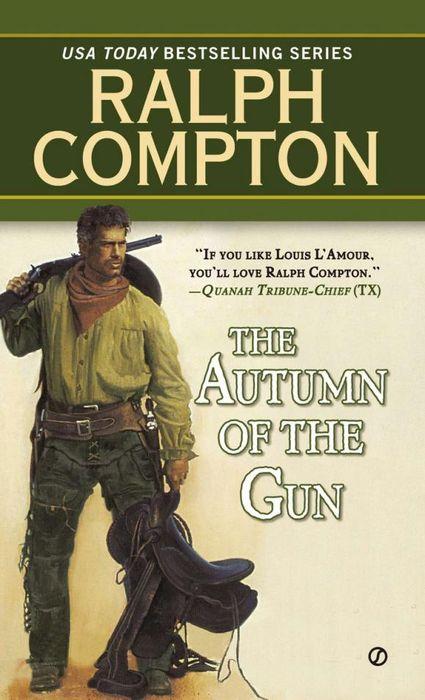 Ralph Compton the Autumn of the Gun ralph compton ride the hard trail