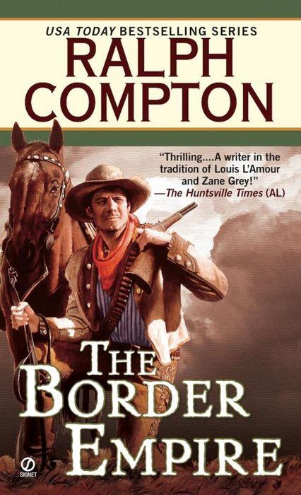Ralph Compton the Border Empire ralph compton ride the hard trail