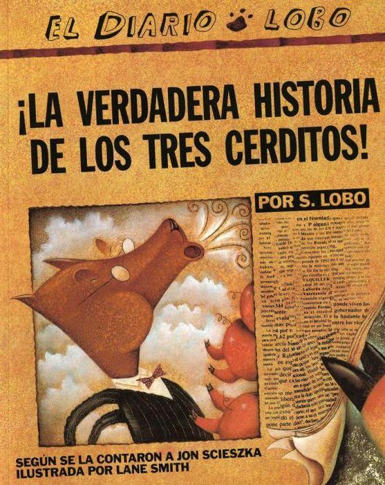 The True Story of the 3 Little Pigs / La Verdadera Historiade los TresCerditos