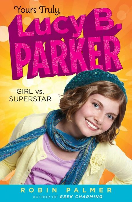 Yours Truly, Lucy B. Parker: Girl vs. Superstar машинки lucy