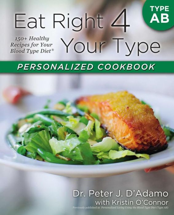 Eat Right 4 Your Type Personalized Cookbook Type AB feed your family right