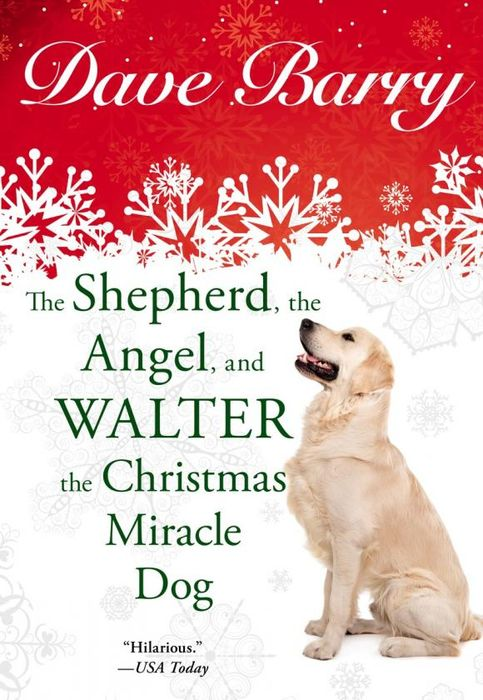 The Shepherd, the Angel, and Walter the Christmas Miracle Dog shepherd s life угги shepherd s life slw fox24 sand nordic short песочный