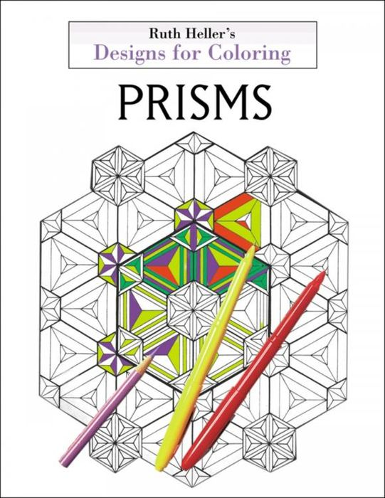 Designs for Coloring: Prisms ruth heller s designs for coloring birds