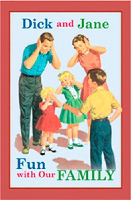 Dick and Jane Fun with Our Family the family way