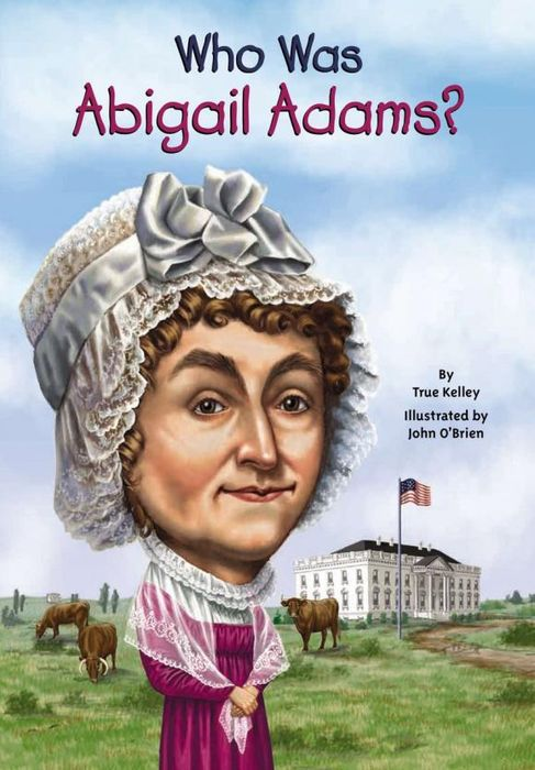 Who Was Abigail Adams? my dearest friend – letters of abigail and john adams
