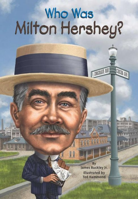 Who Was Milton Hershey? who was milton hershey