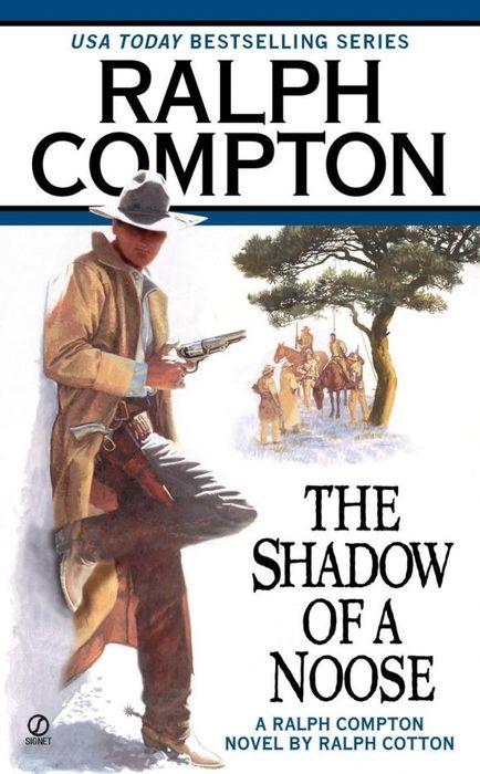 Ralph Compton the Shadow of a Noose ralph compton shadow of the gun