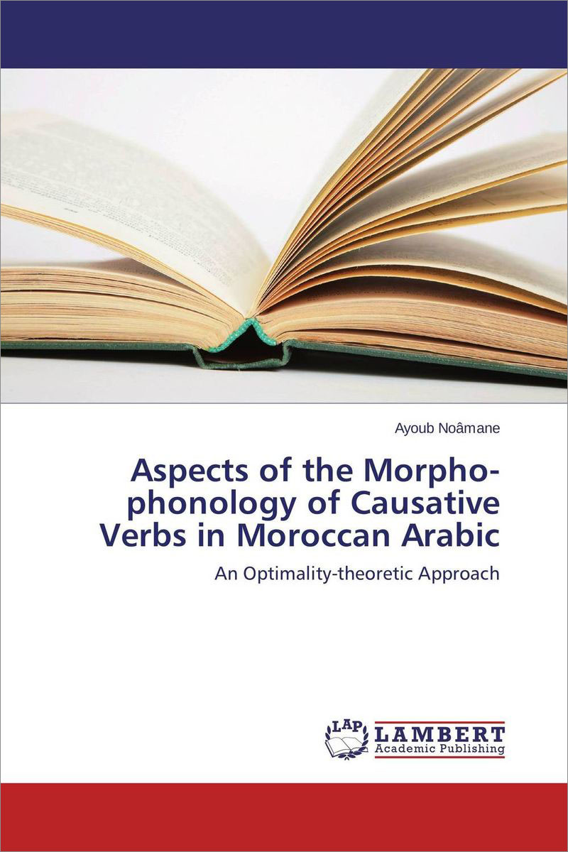 Aspects of the Morphophonology of Causative Verbs in Moroccan Arabic: An Optimality-theoretic Approach александр марков лоренс ренес orchestre philharmonique de monte carlo alexander markov lawrence renes vieuxtemps violin concertos nos 2 4