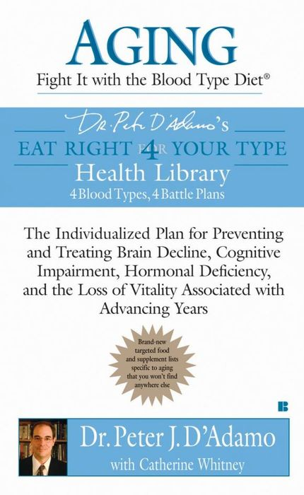 Aging: Fight it with the Blood Type Diet цена
