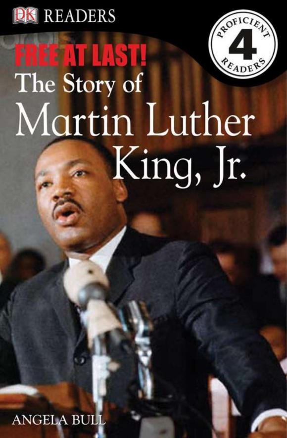 DK Readers L4: Free At Last: the Story of Martin Luther King, Jr. free free free at last