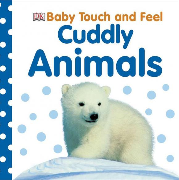 Baby Touch and Feel: Cuddly Animals touch and feel dinosaur touch