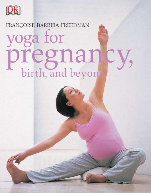 Yoga for Pregnancy, Birth, and Beyond pregnancy and birth chart