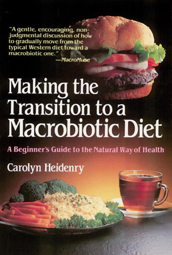 Making the Transition to a Macrobiotic Diet the ice diet