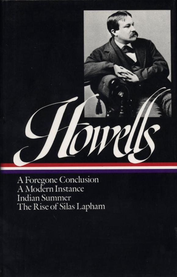 Howells: Novels 1875-1886 wd howells howells rise of silas lapham