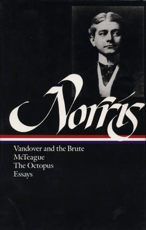 Norris: Novels and Essays