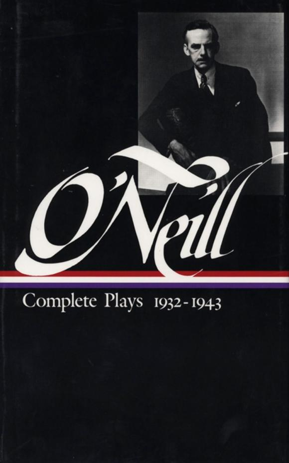 Eugene O'Neill : Complete Plays 1932-1943 his last bow